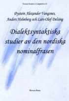 Dialektsyntaktiska studier av den nordiska nominalfrasen