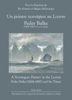 Un peintre norvégien au Louvre = A Norwegian painter in the Louvre : Peder Balke (1804-1887) and his times