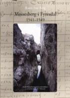 Moisesberg i Fyresdal 1541-1549