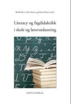 Literacy og fagdidaktikk i skole og lærerutdanning