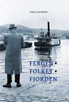 Fergen, folket, fjorden