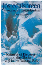 Jostedalsbreen = Jostedalsbreen : journeys of discovery on the glacier and in the national park