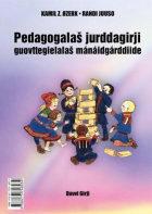 Pedagogalas jurddagirji guovttegielalas mánáidgárddiide = Pedagogisk idébok for tospråklige barnehager