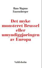 Det myke monsteret Brussel, eller Umyndiggjøringen av Europa