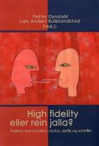 High fidelity eller rein jalla?