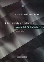 Om satsteknikken i Arnold Schönbergs musikk