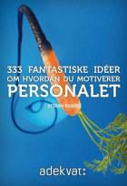 333 fantastiske idèer om hvordan du motiverer personalet