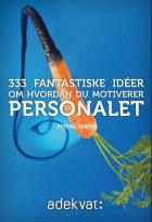 333 fantastiske idéer om hvordan du motiverer personalet