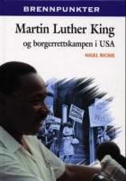 Martin Luther King og borgerrettskampen i USA