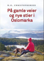 På gamle veier og nye stier i Oslomarka