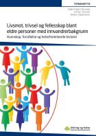 Livsmot, trivsel og fellesskap blant eldre personer med innvandrerbakgrunn