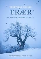 Trettitre norske trær og hva de har vært vitne til