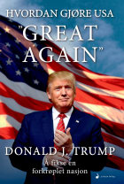 """Hvordan gjøre USA """"great again"""""""