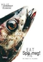 Spis meg! = Eat me