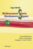 Báikenamat Sámis = Stedsnavn i Sápmi : del 2