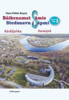 Báikeenamat Sámis = Stedsnavn i Sápmi : del 3 : Karasjok