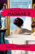 Mitt beryktede liv som Madame X
