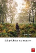Slik påvirker naturen oss