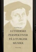 Lutherske perspektiver på liturgisk musikk