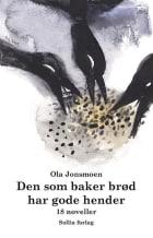 Den som baker brød har gode hender