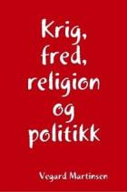 Krig, fred, religion og politikk
