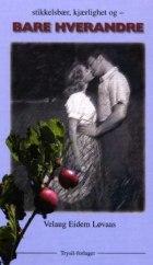 Stikkelsbær, kjærlighet og bare hverandre