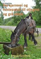 Fra kjerrevei og hestepærer til oljegrus og grå eksos