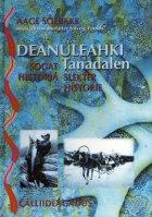 Deanuleahki = Tanadalen : slekter : historie