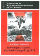 Utstillingskatalogen til Revolusjon i Norden - den finske borgerkrig 1919