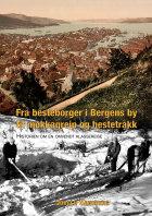 Fra besteborger i Bergens by til møkkagreip og hestetråkk