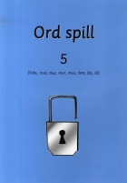 Ord spill 5 : (Oda, rose, due, mur, mus, fem, lås, ål)