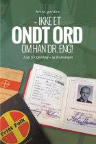 Ikke et ondt ord om han dr. Eng!
