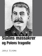 Stalins massakrer og Polens tragedie