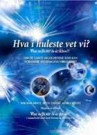 Hva i huleste vet vi? = What the bleep do we know?