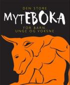 Den store myteboka for barn, unge og voksne