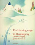 Fra Heming unge til Hemingway