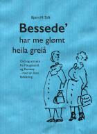 Bessede\' har me glømt heila greiå