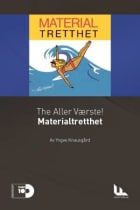 The Aller Værste!: Materialtretthet