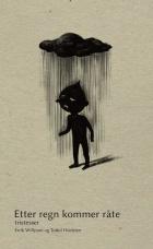 Etter regn kommer råte