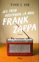 Jeg tror bestemor lå med Frank Zappa