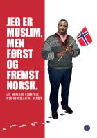 Jeg er muslim, men først og fremst norsk