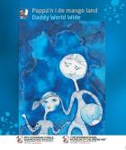 Pappa'n i de mange land = Daddy worldwide