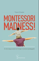 Montessori madness!