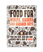 Food for miners, loaders and breaker boys