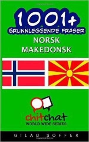 1001+ Grunnleggende Fraser Norsk - Makedonsk