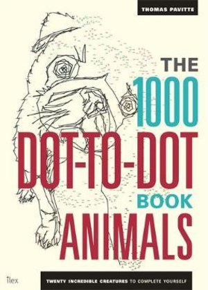 The 1000 dot-to-dot book. Animals twenty incredible creatures to complete yourself
