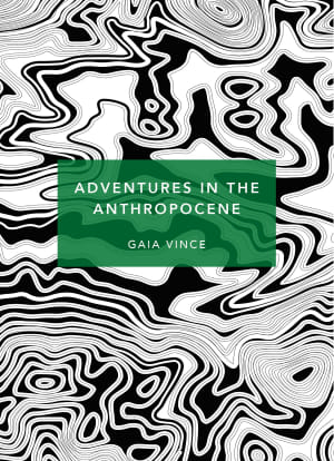 Adventures in the anthropocene