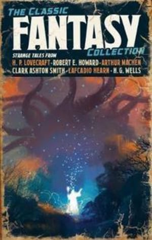 The classic fantasy fiction collection