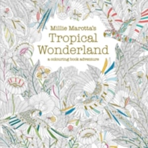 Tropical wonderland. A colouring book adventure