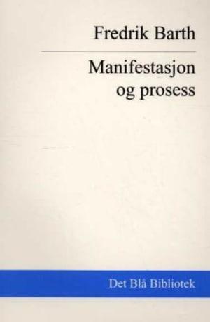 Manifestasjon og prosess